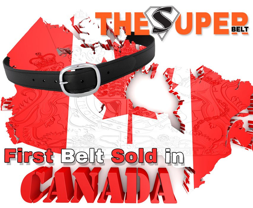The First Super Belt was Sold in Canada an Indestructible and Invincible Belt for Canadian Men and all Canadians Lifetime Warranty Leather and Nylon Suck